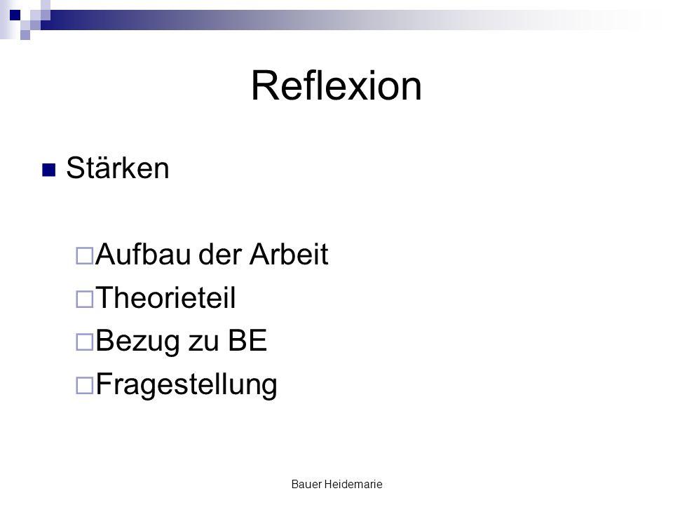 Reflexion Stärken Aufbau der Arbeit Theorieteil Bezug zu BE