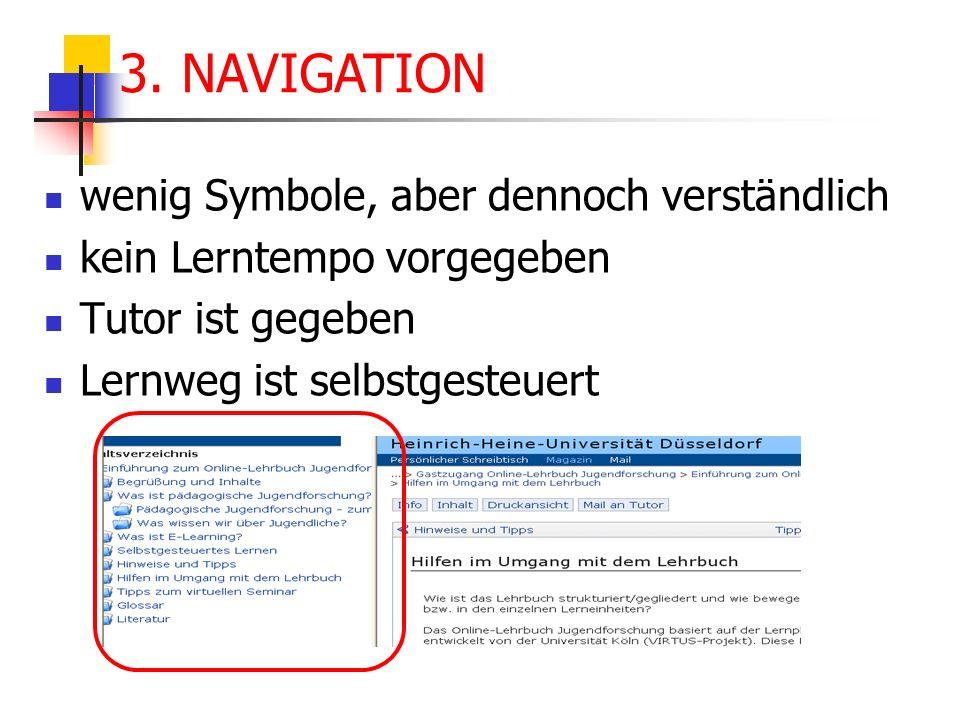 3. NAVIGATION wenig Symbole, aber dennoch verständlich