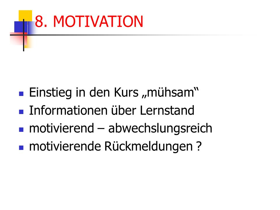 "8. MOTIVATION Einstieg in den Kurs ""mühsam"