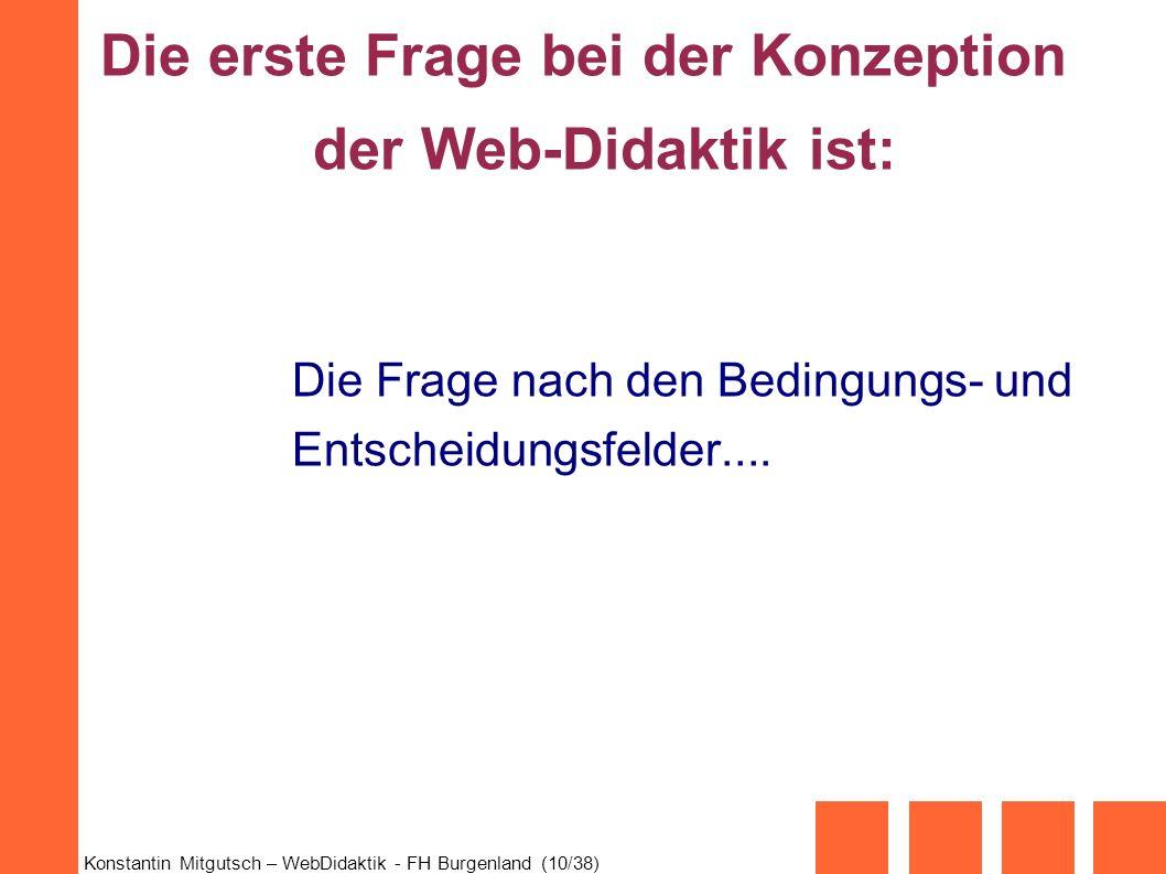 Die erste Frage bei der Konzeption der Web-Didaktik ist: