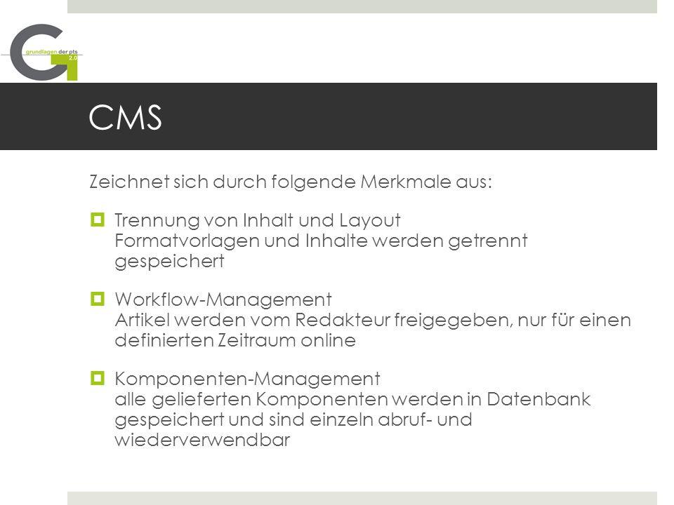 CMS Zeichnet sich durch folgende Merkmale aus: