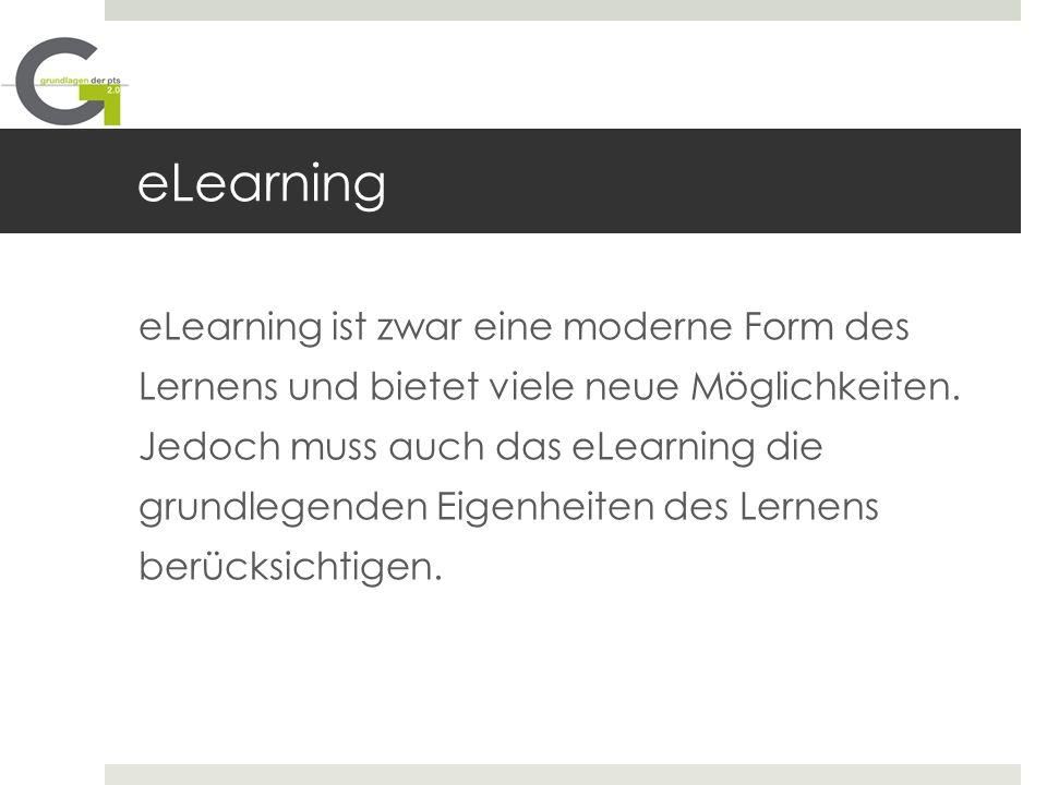 eLearning eLearning ist zwar eine moderne Form des