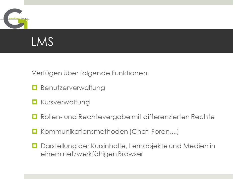 LMS Verfügen über folgende Funktionen: Benutzerverwaltung