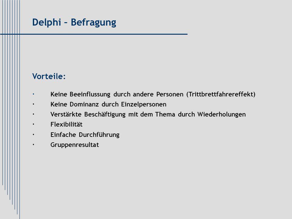 Delphi – Befragung Vorteile: