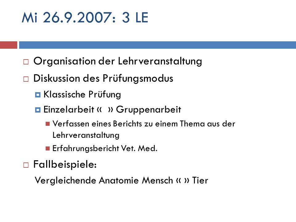 Mi 26.9.2007: 3 LE Organisation der Lehrveranstaltung
