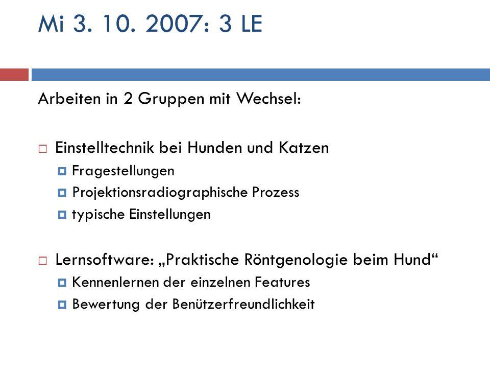 Mi 3. 10. 2007: 3 LE Arbeiten in 2 Gruppen mit Wechsel:
