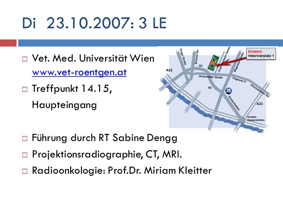 Di 23.10.2007: 3 LE Vet. Med. Universität Wien www.vet-roentgen.at