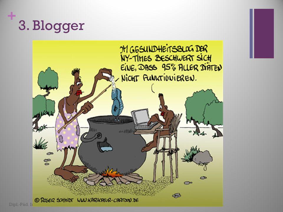 3. Blogger Dank der großen Zahl der Blogger