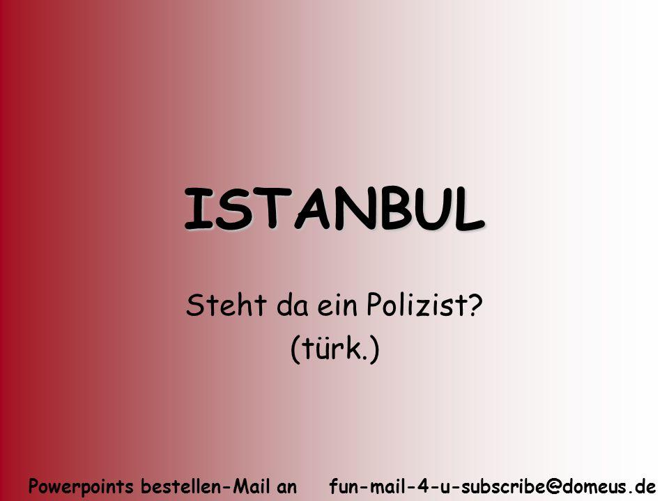 Steht da ein Polizist (türk.)