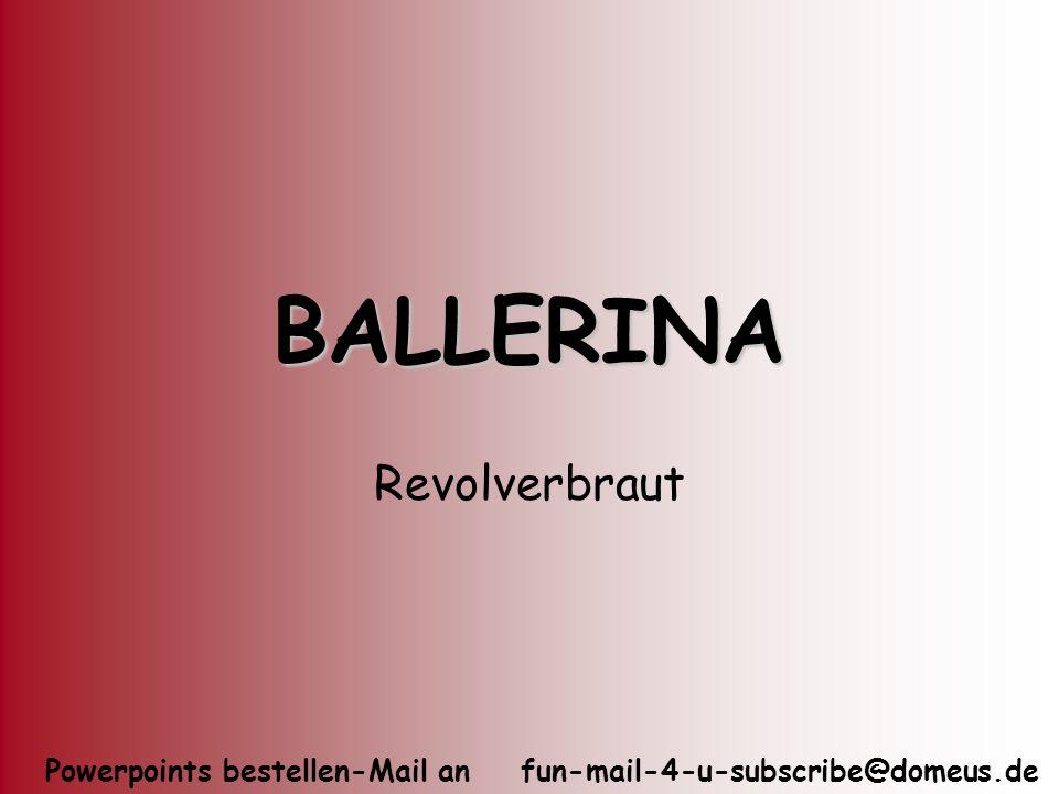 BALLERINA Revolverbraut