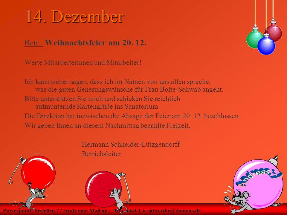 14. Dezember Betr.: Weihnachtsfeier am 20. 12.