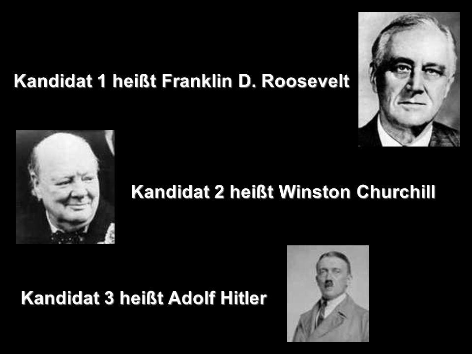 Kandidat 1 heißt Franklin D. Roosevelt