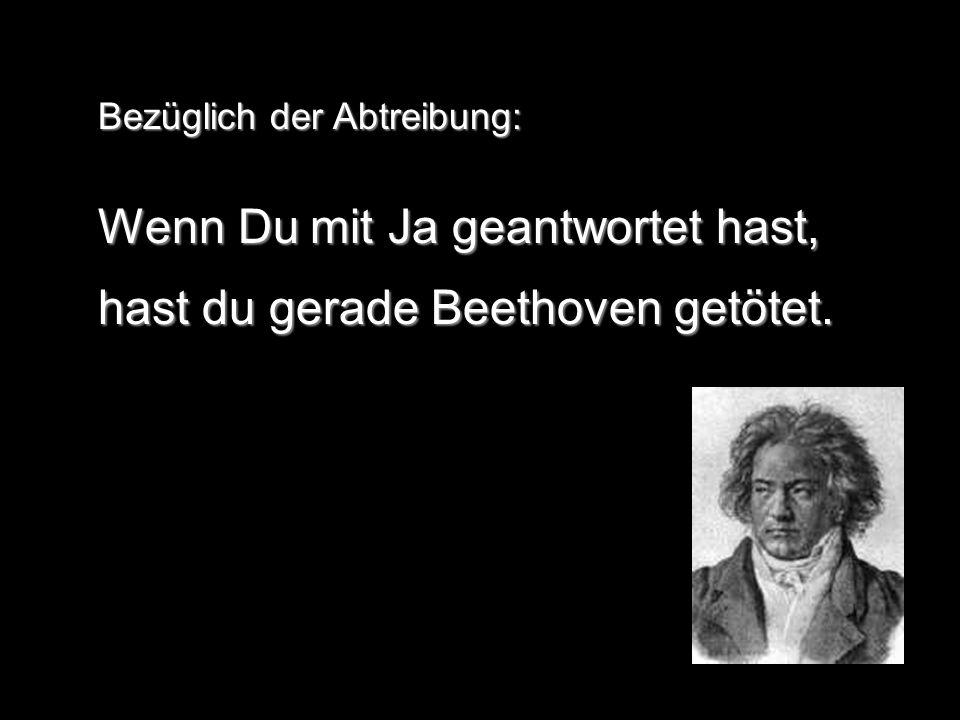 Wenn Du mit Ja geantwortet hast, hast du gerade Beethoven getötet.