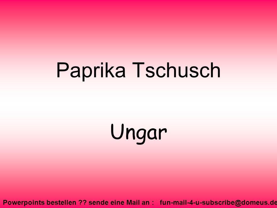 Paprika Tschusch Ungar