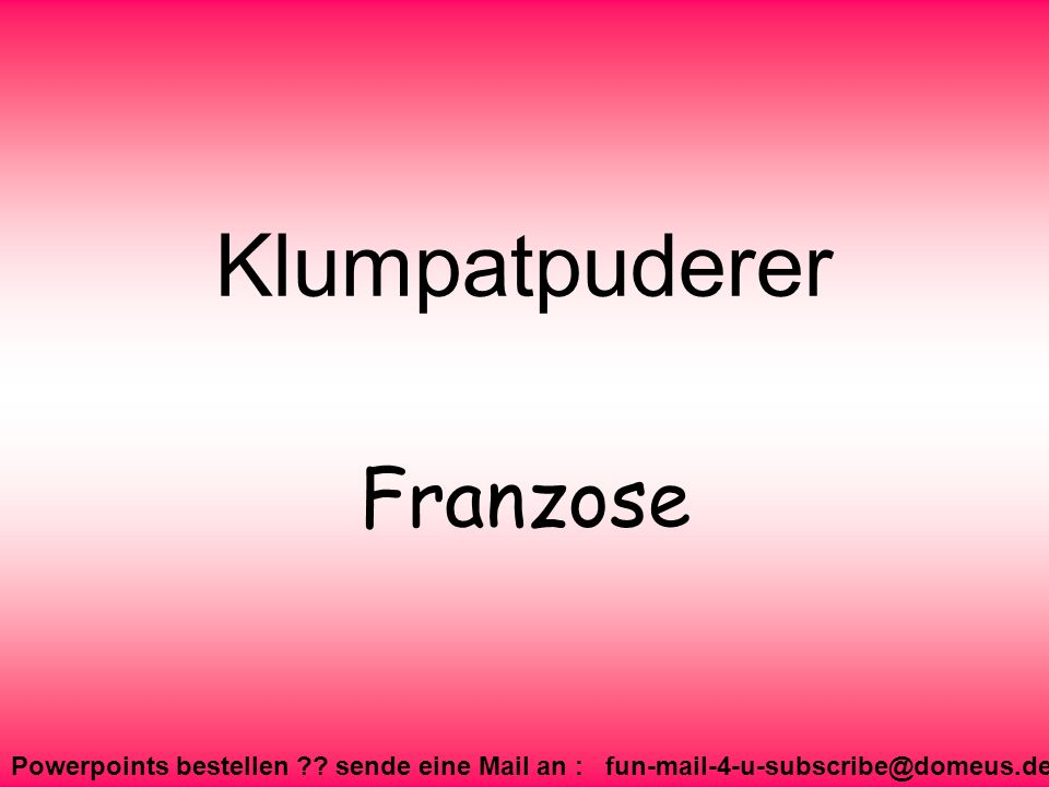Klumpatpuderer Franzose