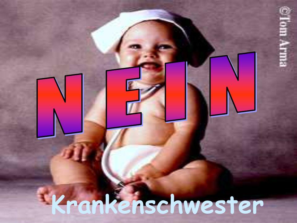 N E I N Krankenschwester
