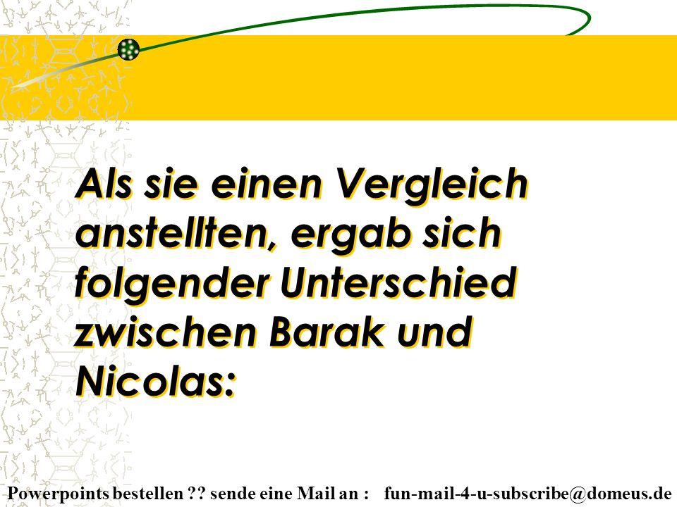 Als sie einen Vergleich anstellten, ergab sich folgender Unterschied zwischen Barak und Nicolas: