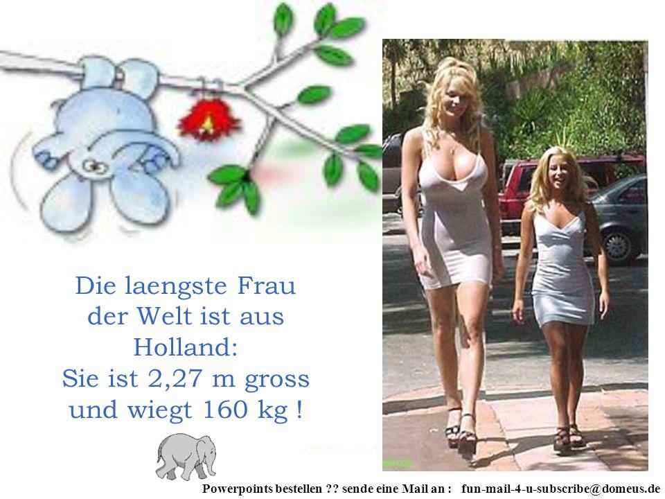 Die laengste Frau der Welt ist aus Holland: Sie ist 2,27 m gross und wiegt 160 kg !