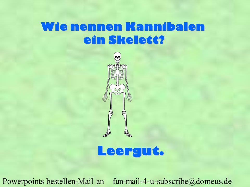 PPSFun.net Download Wie nennen Kannibalen ein Skelett Leergut.