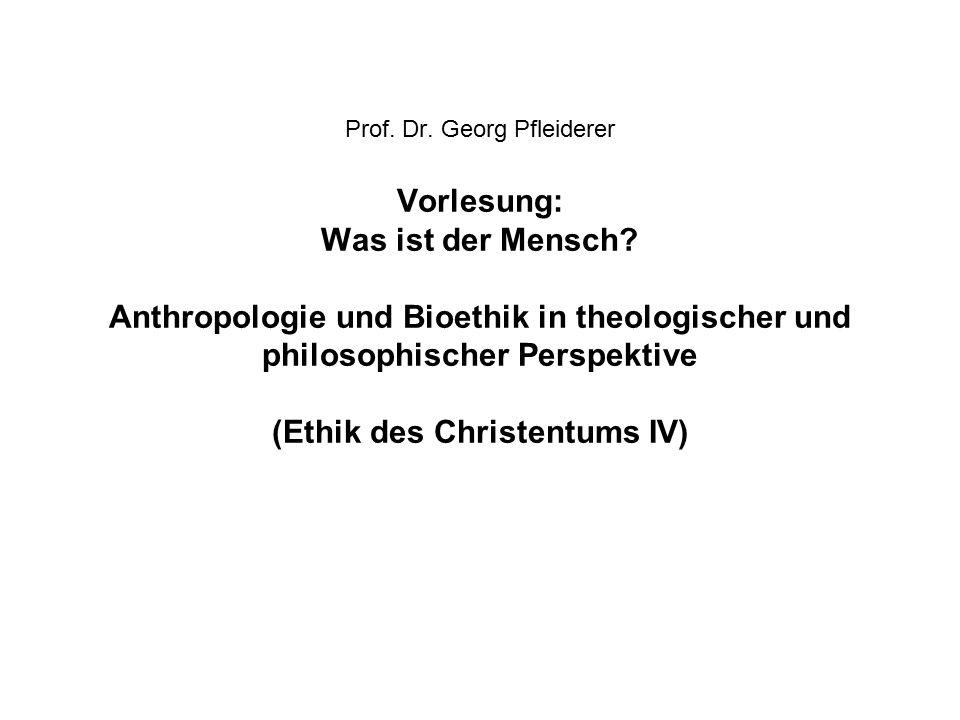 Prof. Dr. Georg Pfleiderer Vorlesung: Was ist der Mensch