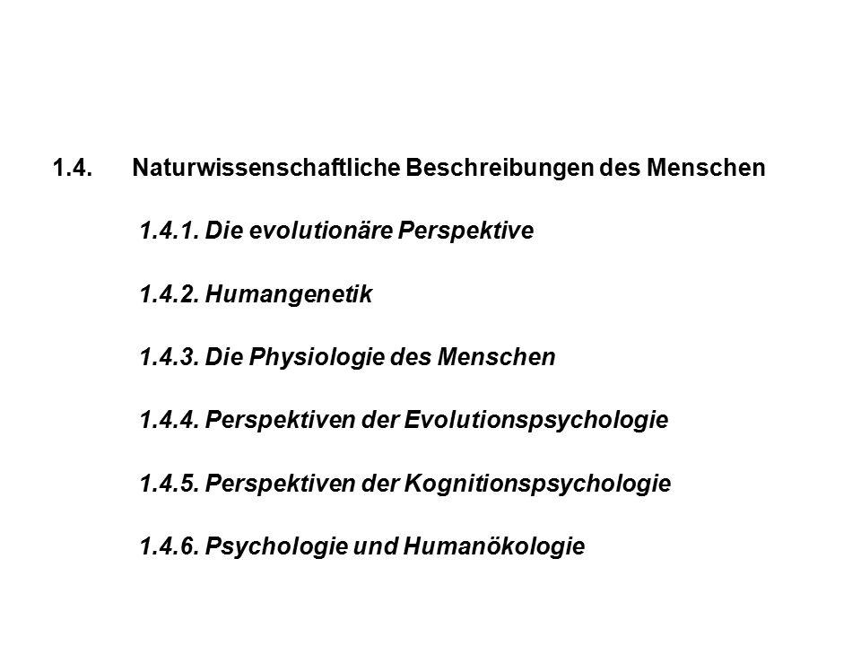 1.4. Naturwissenschaftliche Beschreibungen des Menschen
