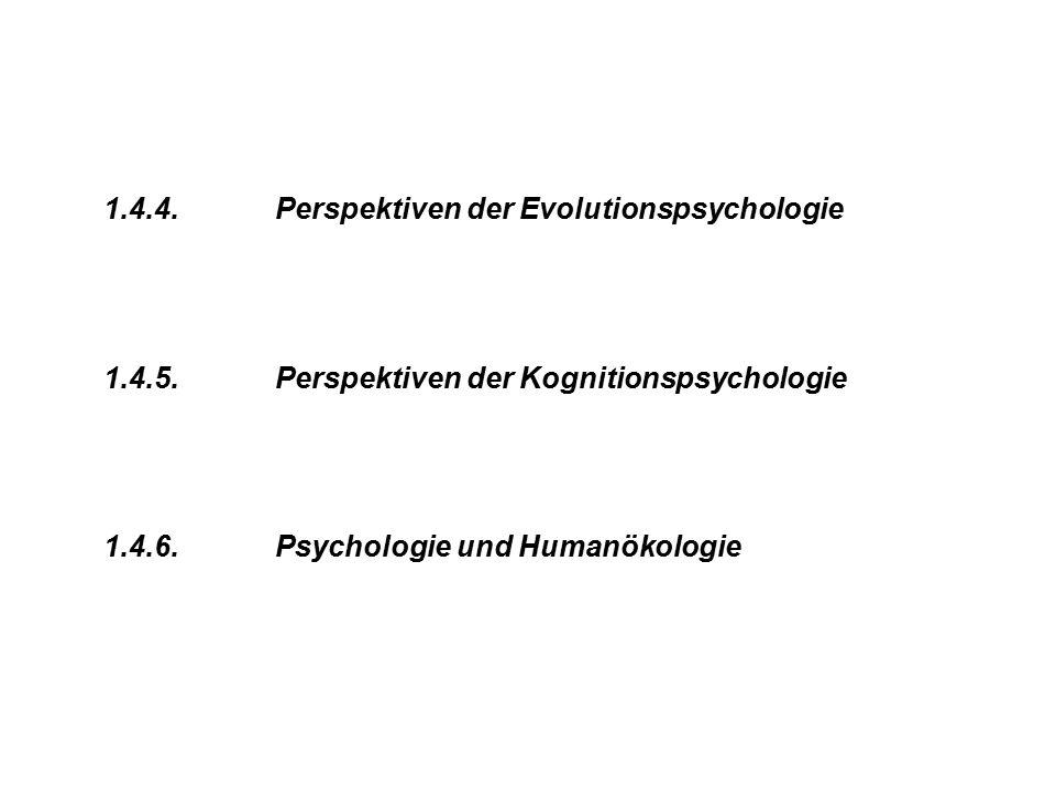 1.4.4. Perspektiven der Evolutionspsychologie