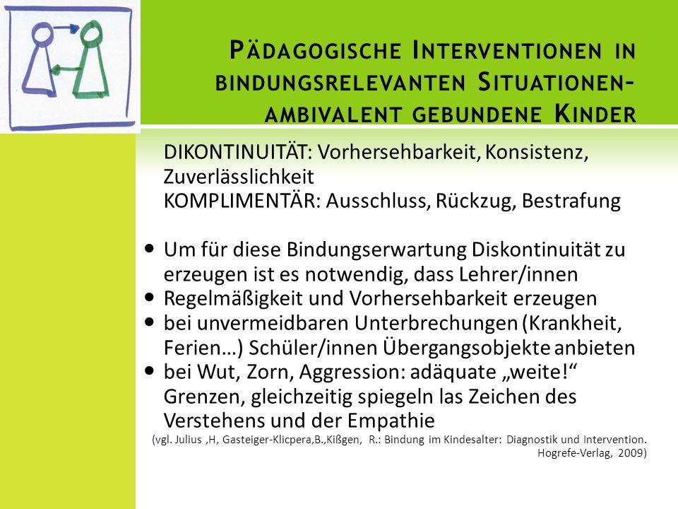 Pädagogische Interventionen in bindungsrelevanten Situationen– ambivalent gebundene Kinder