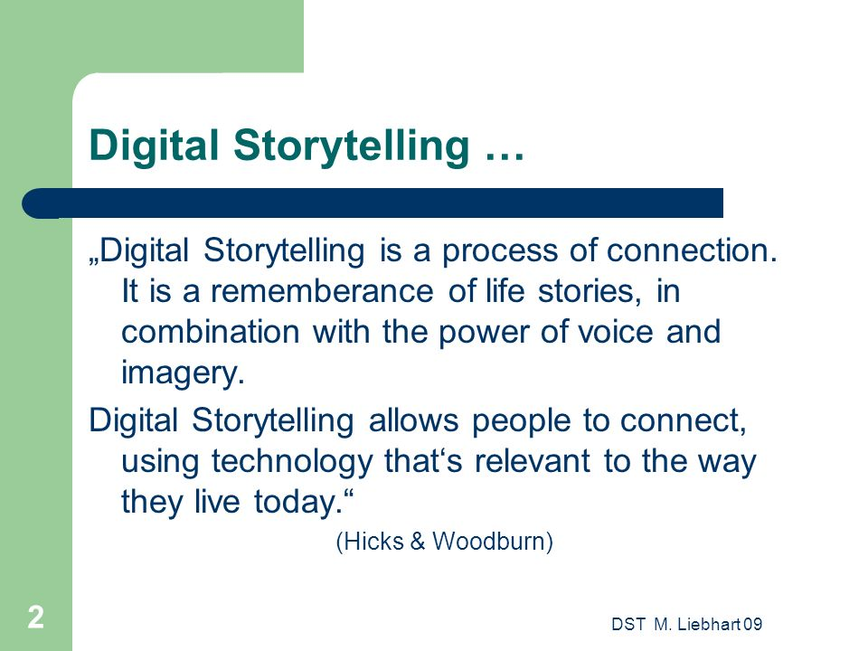 Digital Storytelling …