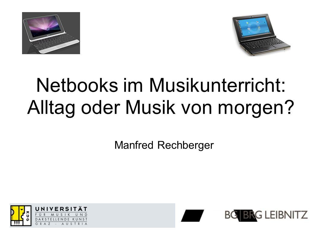 Netbooks im Musikunterricht: Alltag oder Musik von morgen