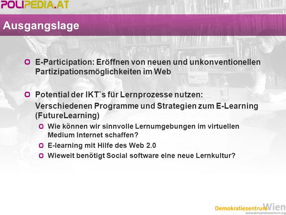 AusgangslageE-Participation: Eröffnen von neuen und unkonventionellen Partizipationsmöglichkeiten im Web.