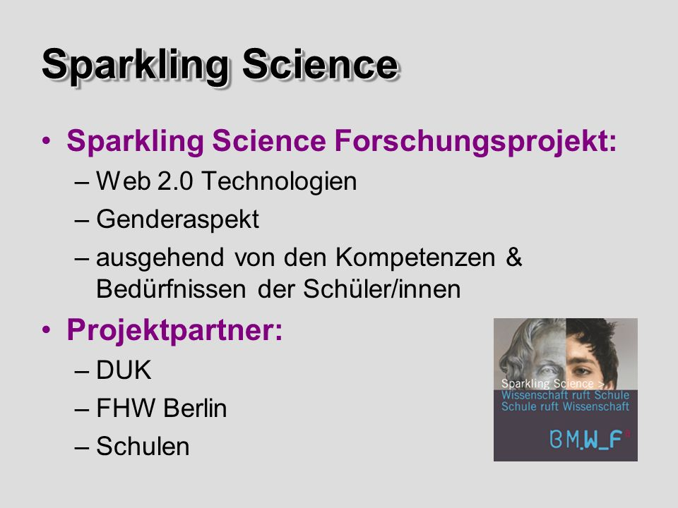 Sparkling Science Sparkling Science Forschungsprojekt: Projektpartner: