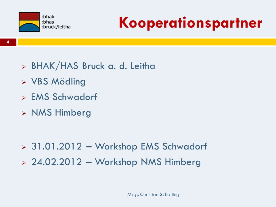 Kooperationspartner BHAK/HAS Bruck a. d. Leitha VBS Mödling