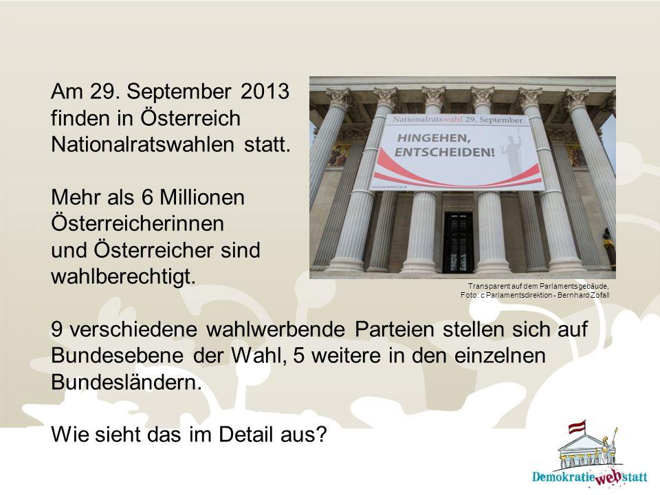 Am 29. September 2013 finden in Österreich Nationalratswahlen statt