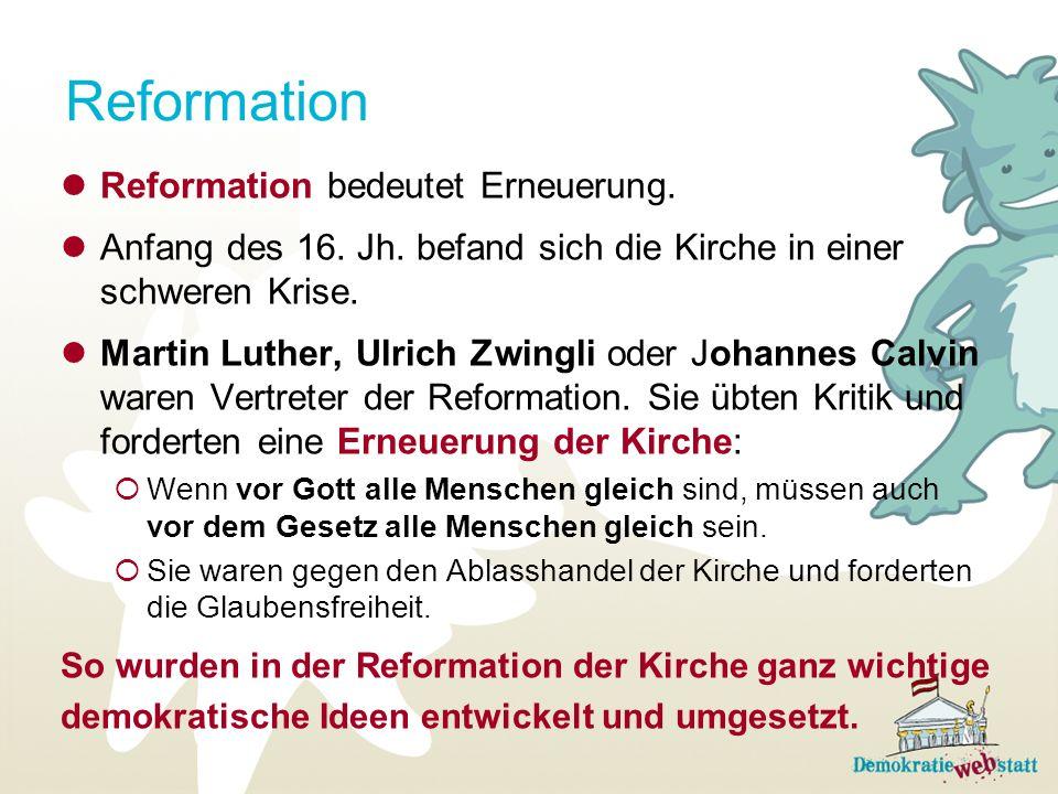 Reformation Reformation bedeutet Erneuerung.