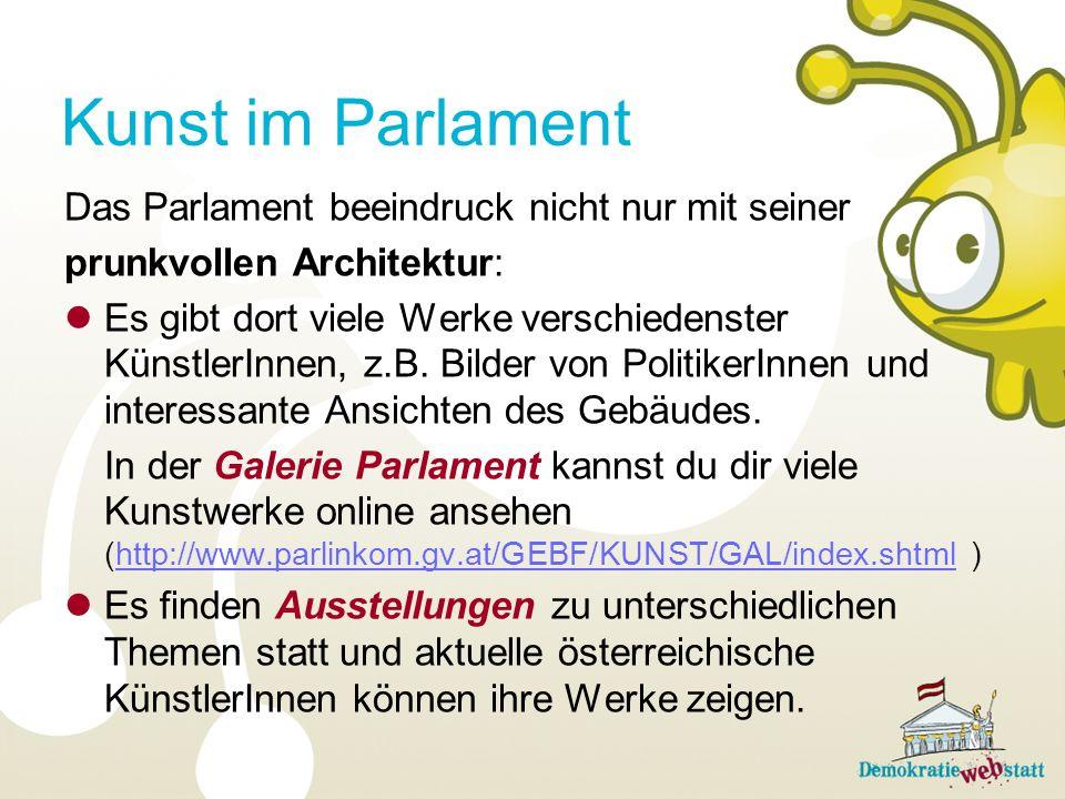 Kunst im Parlament Das Parlament beeindruck nicht nur mit seiner