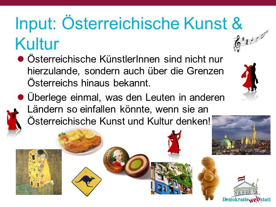 Input: Österreichische Kunst & Kultur