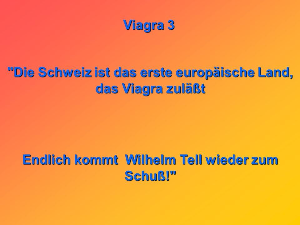 Die Schweiz ist das erste europäische Land, das Viagra zuläßt