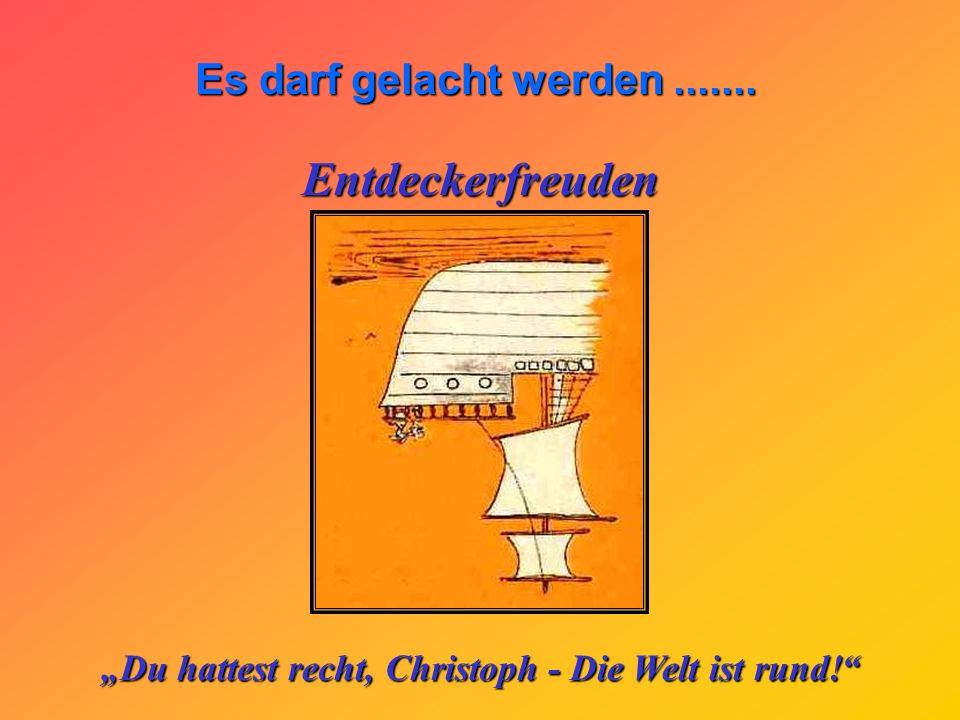 """""""Du hattest recht, Christoph - Die Welt ist rund!"""