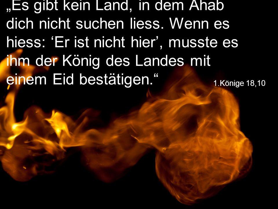 """""""Es gibt kein Land, in dem Ahab dich nicht suchen liess"""