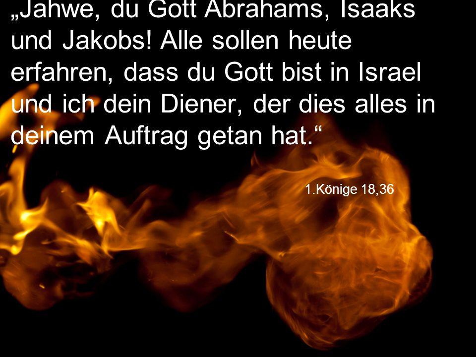 """""""Jahwe, du Gott Abrahams, Isaaks und Jakobs"""