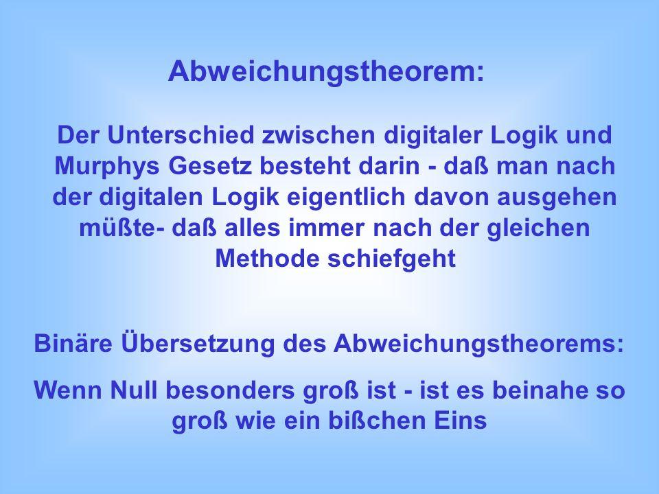 Binäre Übersetzung des Abweichungstheorems: