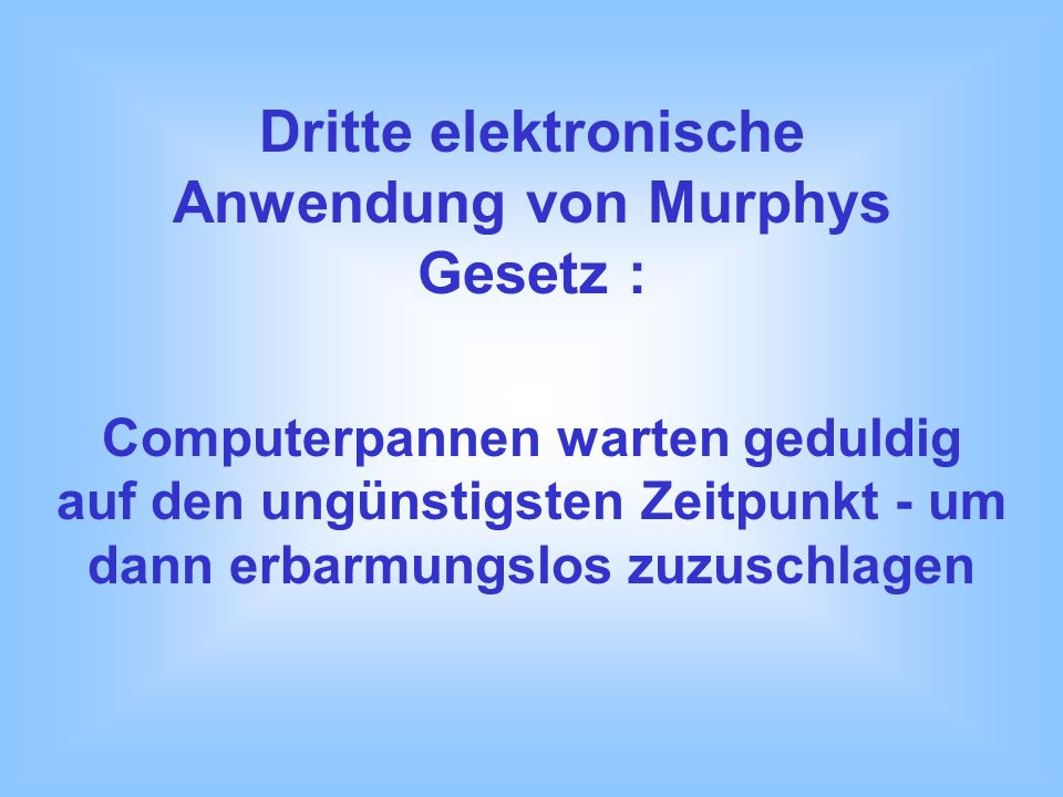 Dritte elektronische Anwendung von Murphys Gesetz :