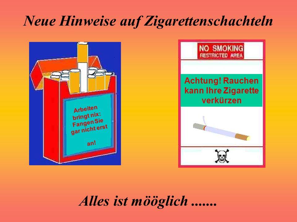 Achtung! Rauchen kann Ihre Zigarette verkürzen