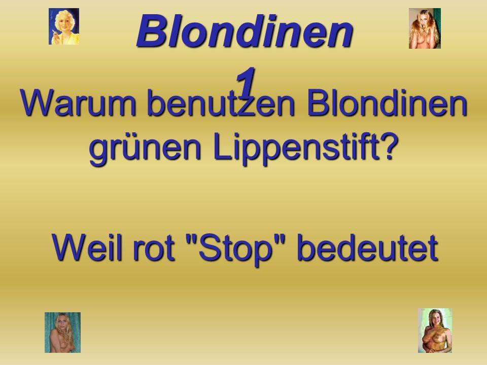 Warum benutzen Blondinen grünen Lippenstift