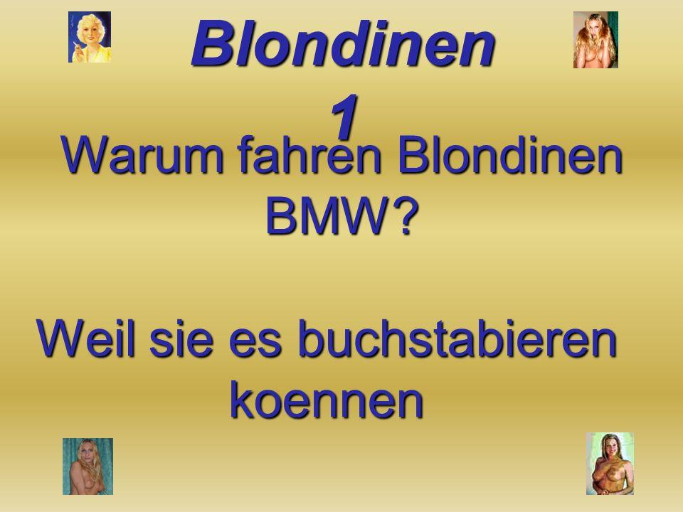 Warum fahren Blondinen BMW