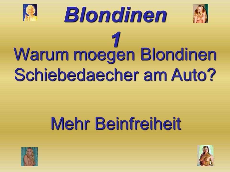 Warum moegen Blondinen Schiebedaecher am Auto