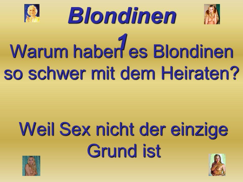 Warum haben es Blondinen so schwer mit dem Heiraten