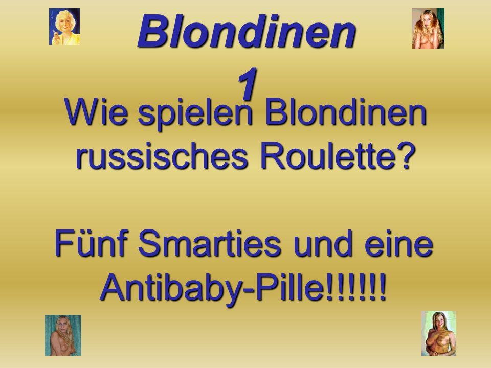 Wie spielen Blondinen russisches Roulette