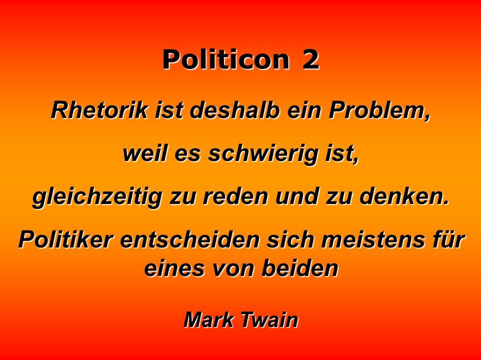 Rhetorik ist deshalb ein Problem, weil es schwierig ist,