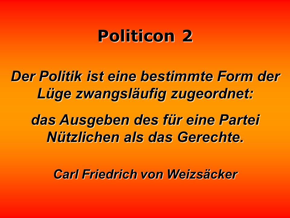 Der Politik ist eine bestimmte Form der Lüge zwangsläufig zugeordnet:
